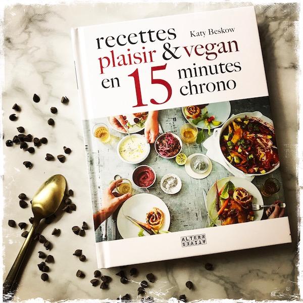 """""""Recettes plaisir et vegan en 15 minutes chrono"""" de Katy Beskow"""
