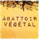 Restaurant végane Abattoir Végétal